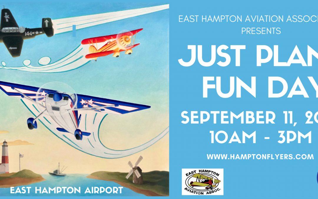 Just Plane Fun Day – East Hampton Airport – Sept. 11th 2021
