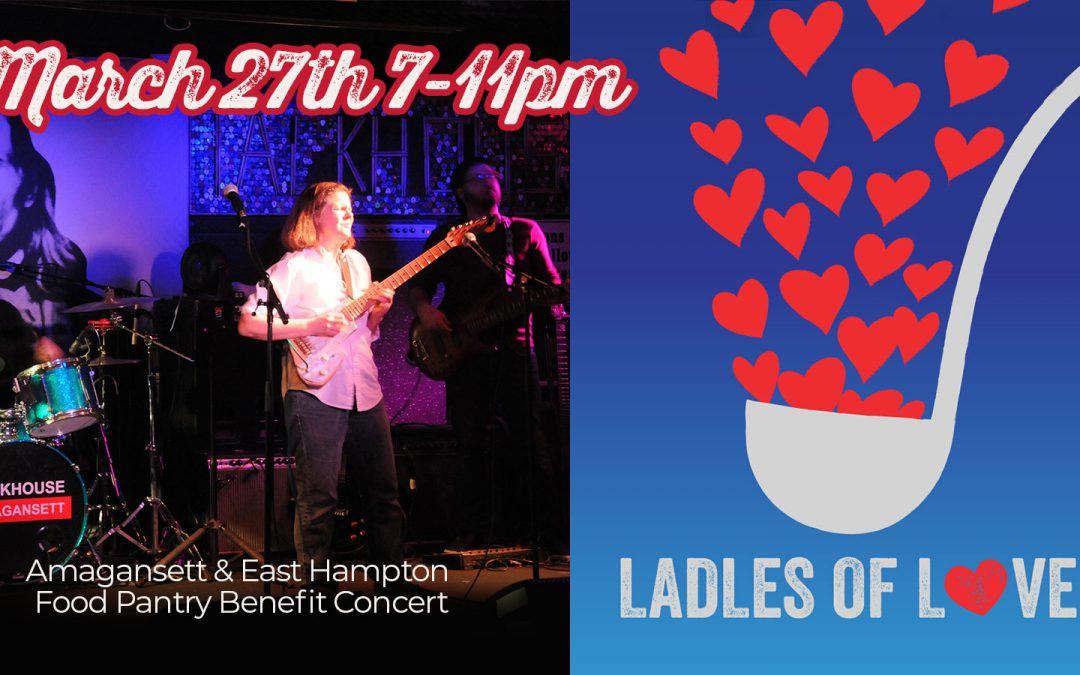 Ladles of Love Concert – March 27th 7-11P